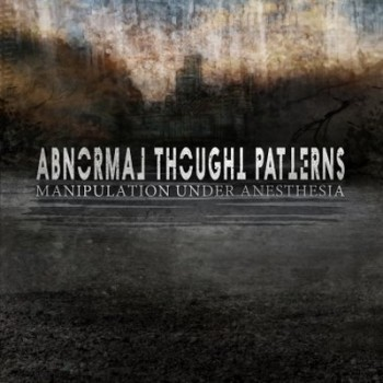 Abnormal Thought Patterns – Manipulation Under... CD