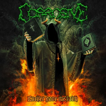 Corrosive - Lucifer Gave Us The Faith CD