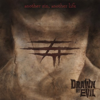 DRAWN BY EVIL - Another Sin, Another Life CD