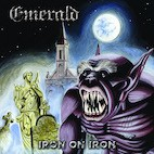 EMERALD - Iron On Iron CD