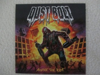 Dust Bolt - Awake The Riot Aufkleber / Sticker