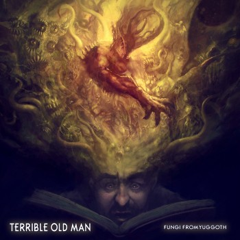 Terrible Old Man - Fungi From Yuggoth CD
