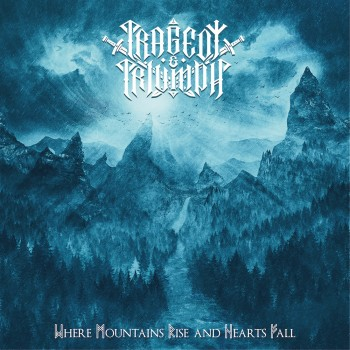 TRAGEDY AND TRIUMPH - Where Mountains Rise And Hearts Fall CD
