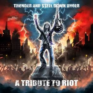 A Tribute To RIOT - Thunder And Steel Down Under CD