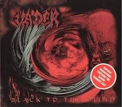 Vader – Black To The Blind + Darkest Age DCD