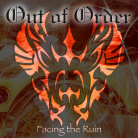 OUT OF ORDER - Facing The Ruin CD