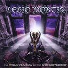 Legio Mortis – The Human Creation And The Devil's Contribution CD