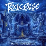 Toxicrose - Total Tranquillity CD